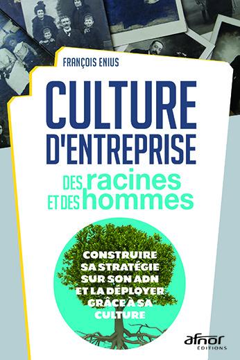 Culture d'entreprise : des racines et des hommes AFNOR Editions